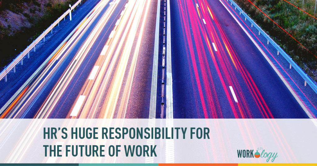 hr's huge responsibility for the future of work