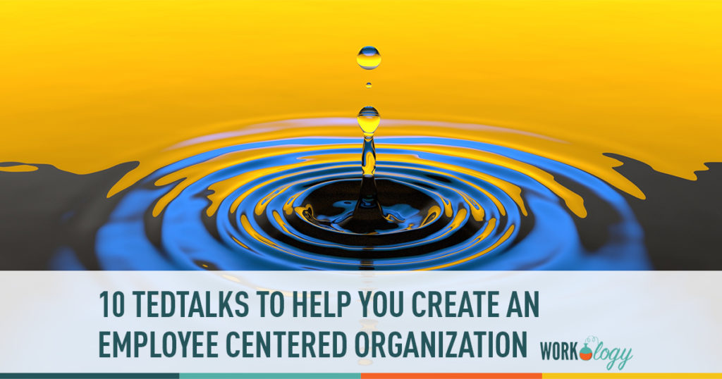 10 tedtalks to help you create an employee centred organization