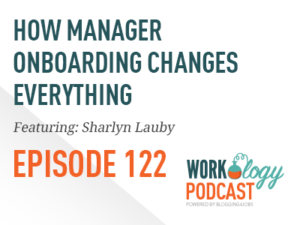 manager onboarding, podcast episode 122, sharlyn lauby, employee onboarding,