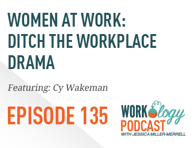 women at work: ditch the workplace drama