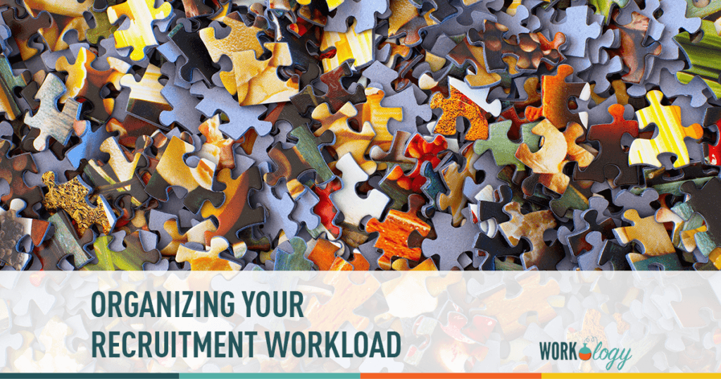organizing your recruitment workload