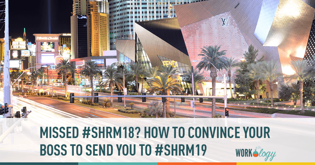 missed #shrm18? How to convince your boss to attend #shrm19