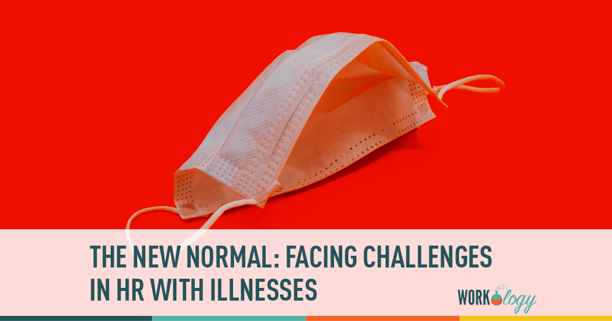 The New Normal Facing Challenges in HR With Illnesses